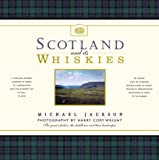 Scotland and Its Whiskies: The Great Whiskies, the Distilleries and Their Landscapes
