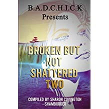 Broken But Not Shattered Two