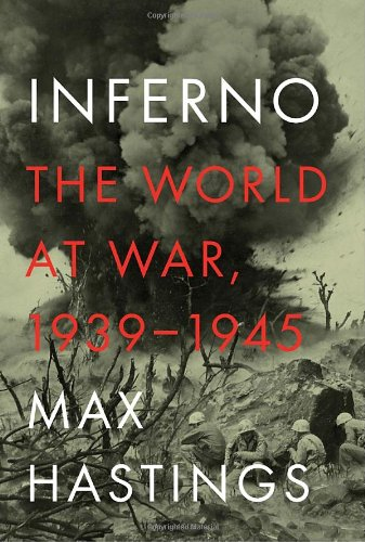 Inferno: The World at War, 1939-1945, Hastings, Max