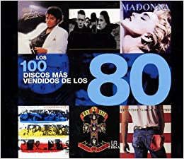 Los 100 Discos Mas Vendidos de Los 80