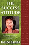 The Success Attitude; Haunting Messages Guiding Us, Janice Davies and 1st World Publishing, 1421886316