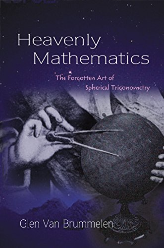 [EBOOK] Heavenly Mathematics: The Forgotten Art of Spherical Trigonometry<br />T.X.T