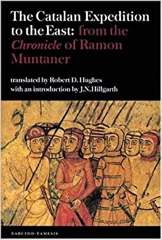 The Catalan Expedition to the East: from the `Chronicle' of Ramon Muntaner 49 Coleccion Tamesis: Serie B, Textos