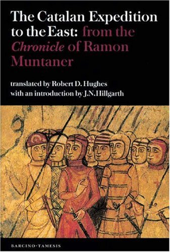 The Catalan Expedition to the East: from the `Chronicle