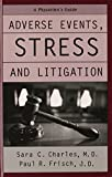 img - for Adverse Events, Stress, and Litigation: A Physician's Guide by Sara C. Charles (April 14,2005) book / textbook / text book