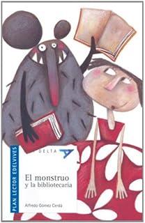 El Monstruo y La Blibiotecaria (Ala Delta: Serie Azul: Plan lector / Hang