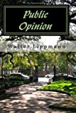 Public Opinion, Walter Lippmann, 1449502067