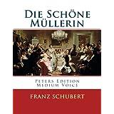 Die Schöne Müllerin: Peters Edition - Medium Voice/Mittlere Stimme