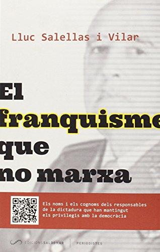 Descargar Libro El Franquisme Que No Marxa Lluc Salellas I Villar