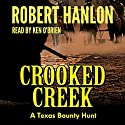 Crooked Creek: A Texas Bounty Hunt Audiobook by Robert Hanlon Narrated by Ken O'Brien