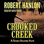 Crooked Creek: A Texas Bounty Hunt | Robert Hanlon