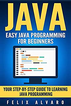 JAVA: Easy Java Programming for Beginners, Your Step-By