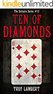 The Ten of Diamonds : The Solitaire Series #12