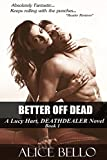 img - for Better Off Dead: A Lucy Hart, Deathdealer Novel (Volume 1) book / textbook / text book