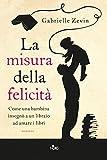 """""""La misura della felicità (Italian Edition)"""" av Gabrielle Zevin"""