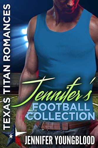 Jennifer's Football Collection: 4 Complete Novels (Texas Titan Romances)