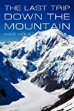 The Last Trip down the Mountain, Mike Holst, 1462013503