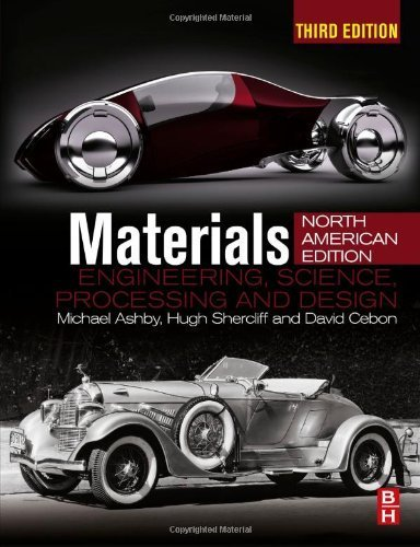 Materials, Third Edition: engineering, science, processing and design; North American Edition by Ashby, Michael F., Shercliff, Hugh, Cebon, David (2013) Hardcover (Materials Engineering Science Processing And Design 3rd Edition)
