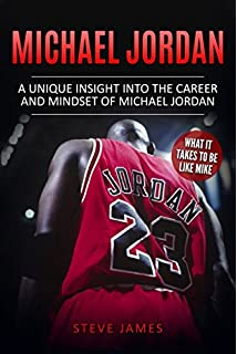 f767795c532 Michael Jordan: A Unique Insight into the Career and Mindset of Michael  Jordan (Basketball