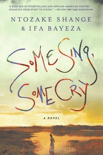 Some Sing, Some Cry: A Novel pdf epub