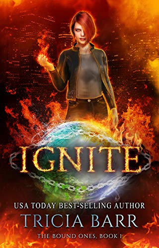 Ignite (The Bound Ones Book 1)