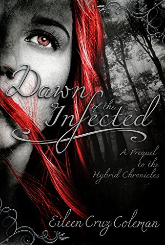 Dawn of the Infected: A Prequel Novella (Hybrid Chronicles) by [Cruz Coleman, Eileen]