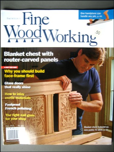 - Fine Woodworking February 2011 Blanket Chest, Build Face-frame First, Divided-light Doors, Exotic Inlay, French Polishing