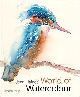 Jean Hainesu0027 World Of Watercolour: Amazon.de: Jean Haines: Fremdsprachige  Bücher