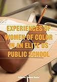 Experiences of Women of Color in an Elite US Public School