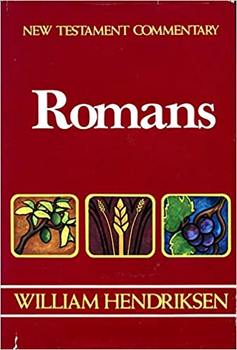New testament commentary romans chapters 1 16 william new testament commentary romans chapters 1 16 william hendriksen 9780801042652 amazon books sciox Gallery