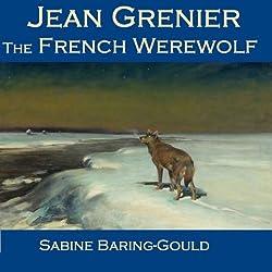 Jean Grenier - The French Werewolf