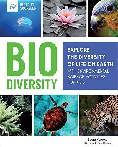 Biodiversity: Explore the Diversity of Life on Earth with Environmental Science Activities for Kids (Build It Yourself)