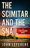 The Scimitar And The Snail (A 1000 Islands Novel)