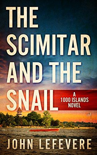 The Scimitar And The Snail (A 1000 Islands Novel)