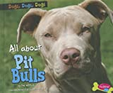 All about Pit Bulls (Dogs, Dogs, Dogs)