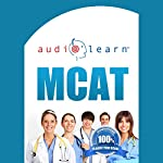 MCAT AudioLearn: Complete Audio Review for the MCAT (Medical College Admission Test) | AudioLearn Team