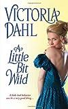 A Little Bit Wild, Victoria Dahl, 1420104837
