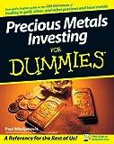 Precious Metals Investing for Dummies, Paul Mladjenovic and Paul J. Mladjenovic, 0470130873