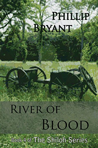 River of Blood: Book 4 of the Shiloh Series by [Bryant, Phillip]