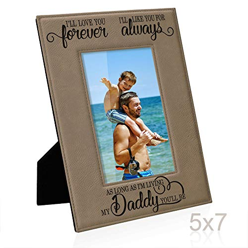 Kate Posh I'll Love You Forever, I'll Like You for Always, as Long as I'm Living, My Daddy You'll be Engraved Leather Picture Frame, Father of The Bride, Best Dad Ever Gifts (5x7-Vertical)