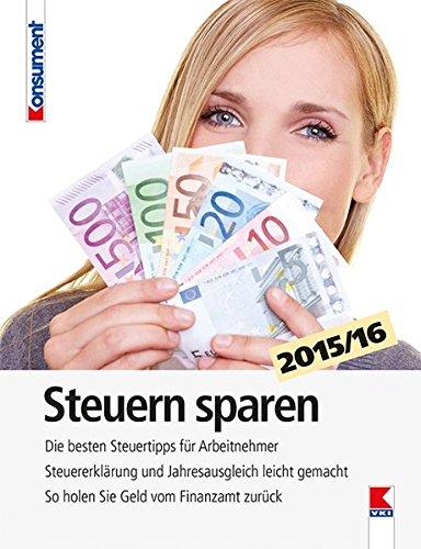 steuern-sparen-2015-16-die-besten-steuertipps-fr-arbeitnehmer-steuererklrung-und-jahresausgleich-leicht-gemacht-so-holen-sie-geld-vom-finanzamt-zurck