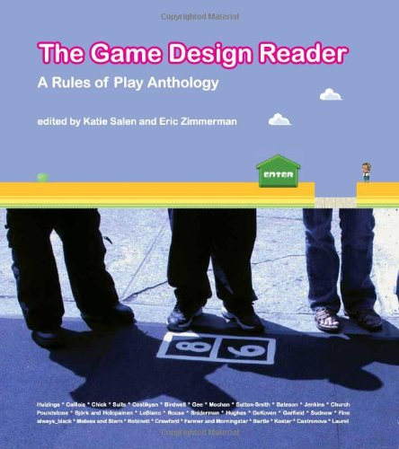 The Game Design Reader: A Rules of Play Anthology (The...