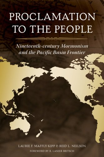 Proclamation to the People: 19th Century Mormonism and the Pacific Basin Frontier