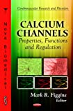 img - for Calcium Channels: Properties, Functions, and Regulation (Cerebrovascular Research and Disorders: Physiology-Laboratory and Clinical Research) book / textbook / text book