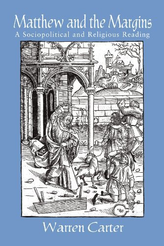 Matthew and the Margins: A Sociopolitical And Religious Reading (Bible & Liberation) (Bible and Liberation Series) pdf epub