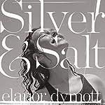 Silver and Salt | Elanor Dymott