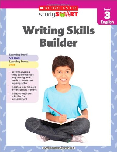 Skills Builder Level (Scholastic Study Smart Writing Skills Builder Level 3)
