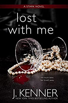 Lost With Me (The Stark Saga Book 5) by [Kenner, J.]