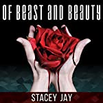 Of Beast and Beauty | Stacey Jay