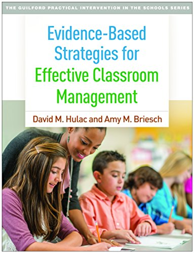 Evidence-Based Strategies for Effective Classroom Management (The Guilford Practical Intervention in the Schools Series)
